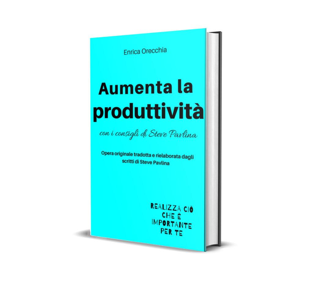 Aumenta la produttività con i consigli di Steve Pavlina